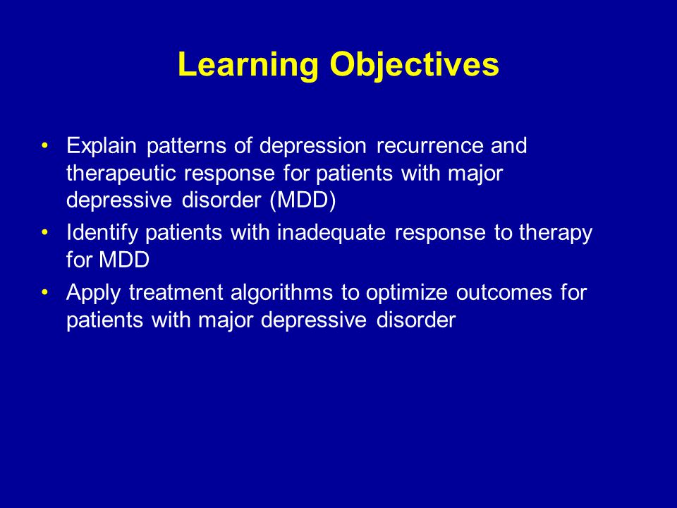 Treating Depression in the 'Real World' Remission, not response, is the goal Should first treatment fail, either switching or augmenting is reasonable For most patients, remission requires repeated trials of sustained, vigorously-dosed antidepressant medication Likelihood of remission substantially decreases after two adequate treatment trials, suggesting need for more complicated regimens and psychiatric consultation Gaynes B, et al.
