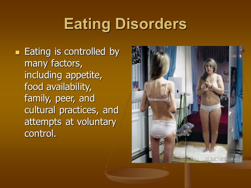 Eating Disorders Eating is controlled by many factors, including appetite, food availability, family, peer, and cultural practices, and attempts at voluntary control.