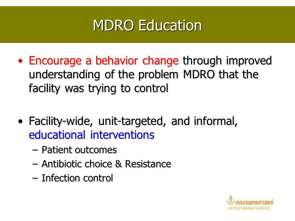Control Interventions Administrative supportAdministrative support MDRO EducationMDRO Education Judicious Antimicrobial UseJudicious Antimicrobial Use