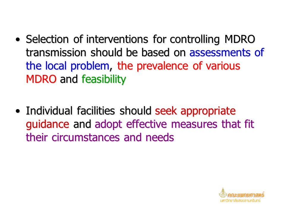 Factors that influence selection of MDRO control measures No single approach to the control of MDRO is appropriate for all healthcare facilitiesNo sin