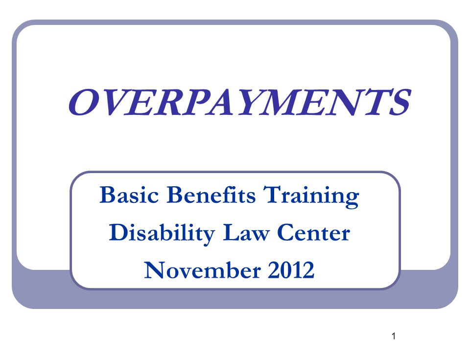 2 WHAT IS AN OVERPAYMENT.