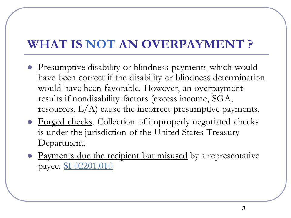24 PRESUMED NO FAULT An overpaid beneficiary reasonably believed that only take-home (net) pay is included to determine SGA; GN 02250.060 GN 02250.060 Relied upon erroneous information from SSA.