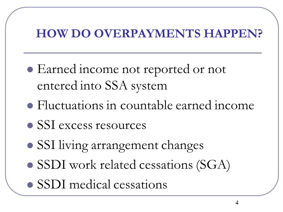 4 HOW DO OVERPAYMENTS HAPPEN.