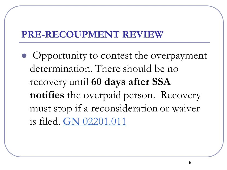 40 OVERPAYMENT RECOVERY FROM SSDI RECIPIENTS A rate of withholding which would permit full recovery within 12 months or 36 months SSA will grant, without financial development, any request that is at least $10 and would permit recovery within 12 months.