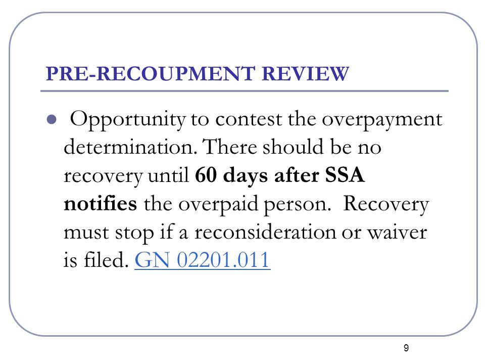 10 AVAILABLE PROCEDURES Appeal (Reconsideration Request)-Form SSA-561-U2 SSA-561-U2 Waiver-Form SSA-632-BK SSA-632-BK BOTH