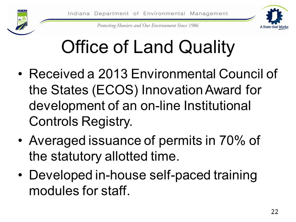 Office of Land Quality Received a 2013 Environmental Council of the States (ECOS) Innovation Award for development of an on-line Institutional Controls Registry.