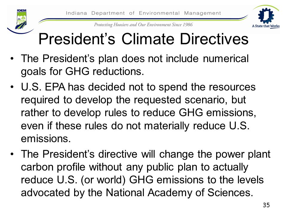 35 President's Climate Directives The President's plan does not include numerical goals for GHG reductions.
