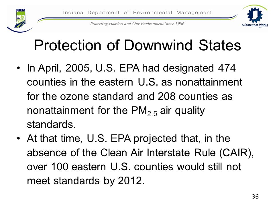 36 Protection of Downwind States In April, 2005, U.S.