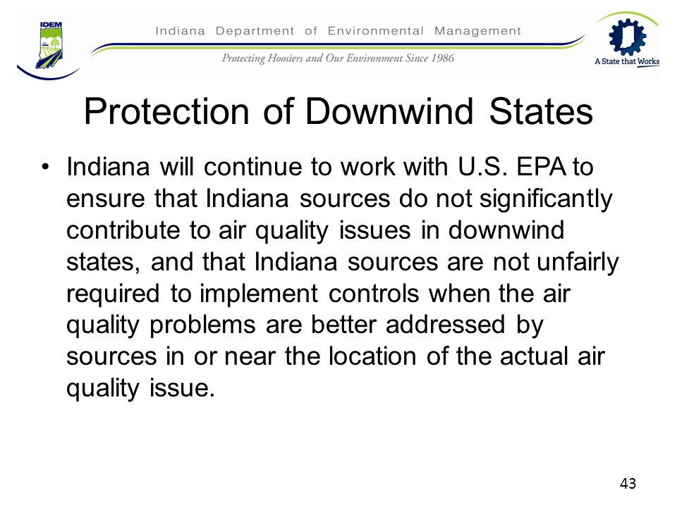 43 Protection of Downwind States Indiana will continue to work with U.S.