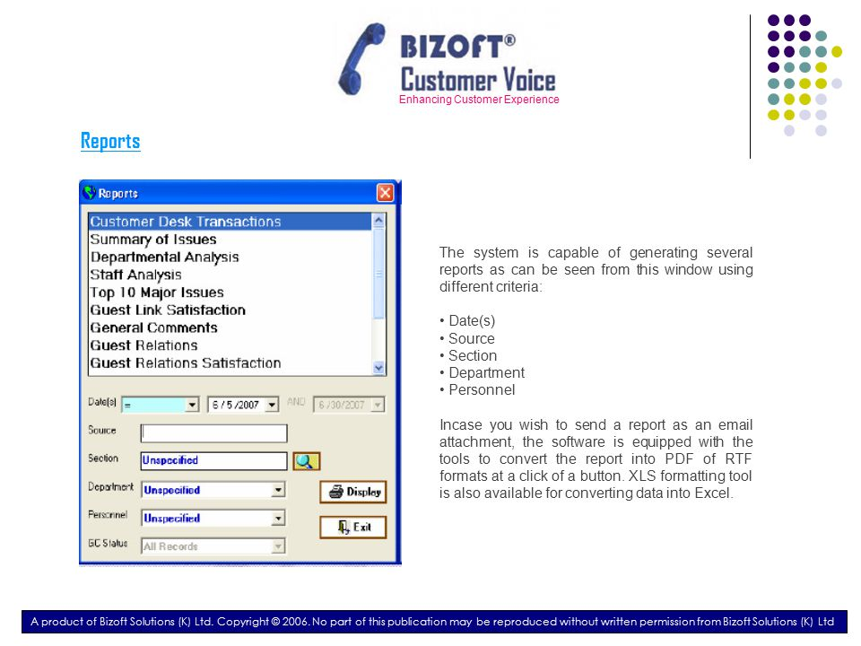 Enhancing Customer Experience Unique Features A product of Bizoft Solutions (K) Ltd.