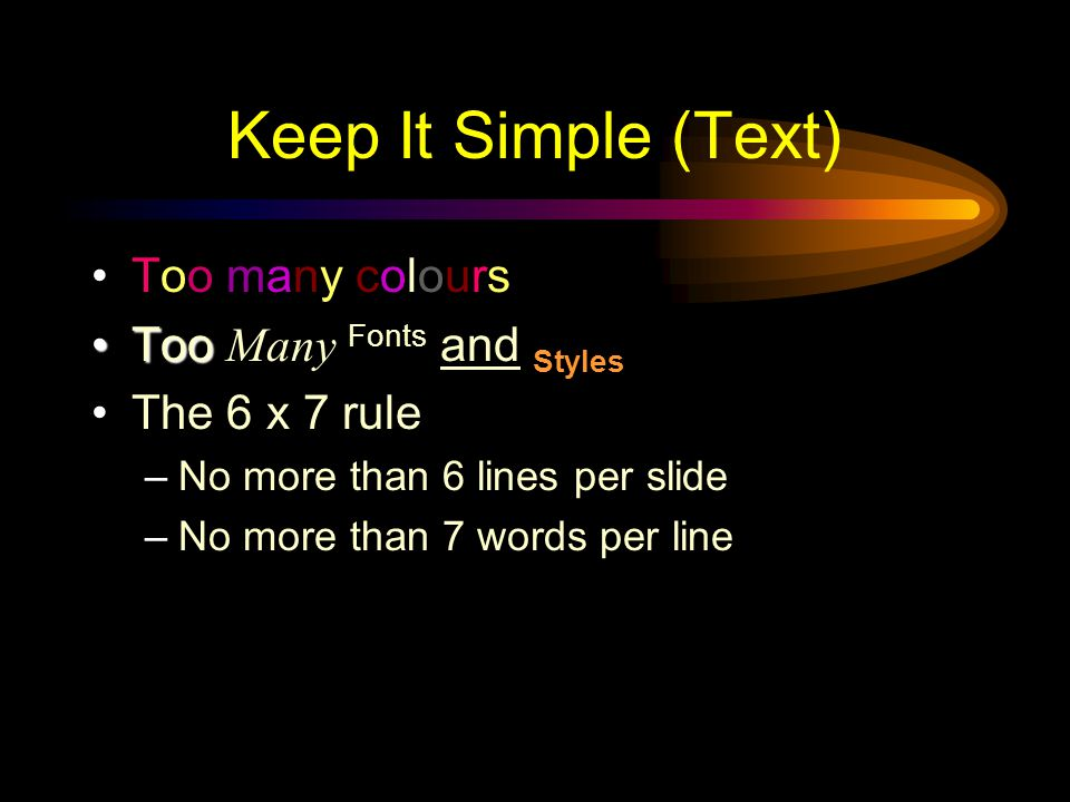 Keep It Simple If it s too wordy & complicated, they won t read it.