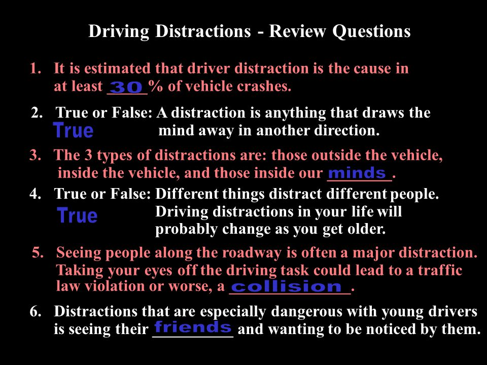 End of Driving Distractions Quiz time…how much do you remember?