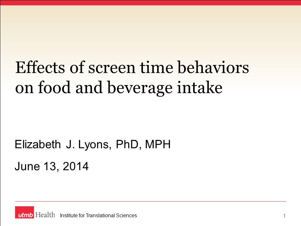 Effects of screen time behaviors on food and beverage intake Elizabeth J.
