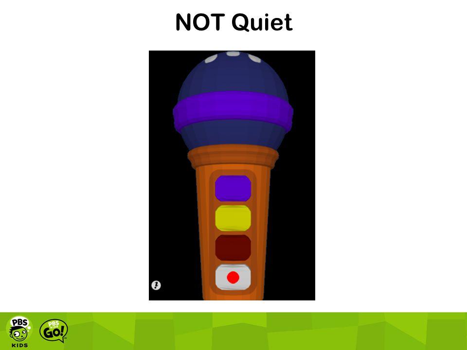 NOT Quiet