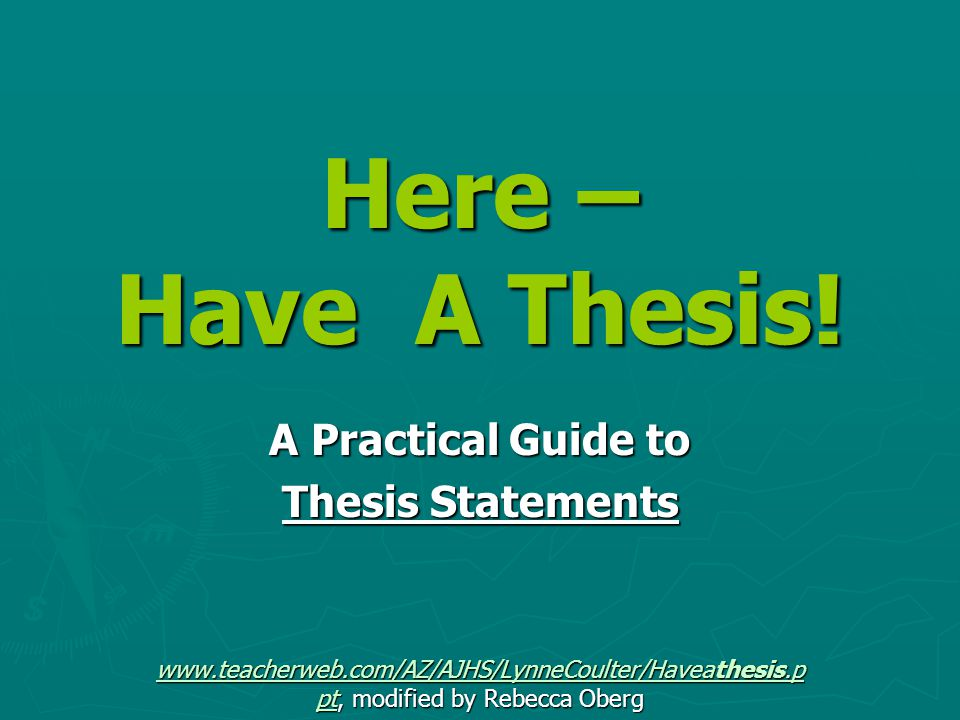 Here – Have A Thesis.