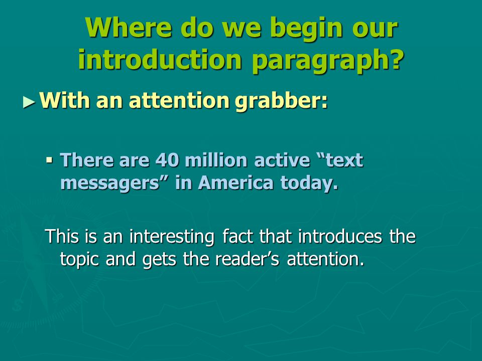 Where do we begin our introduction paragraph.