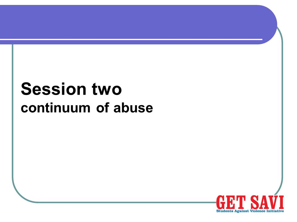 Session two continuum of abuse