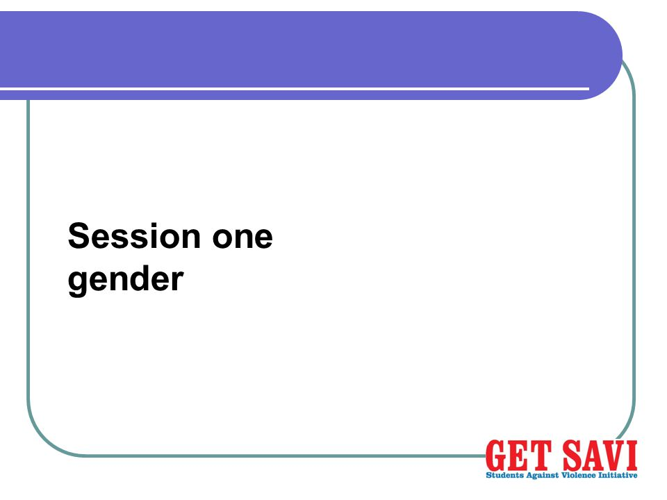 Session one gender