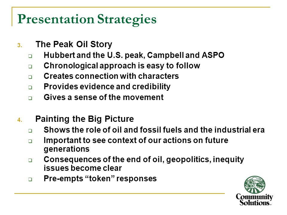 Presentation Strategies 3. The Peak Oil Story  Hubbert and the U.S.