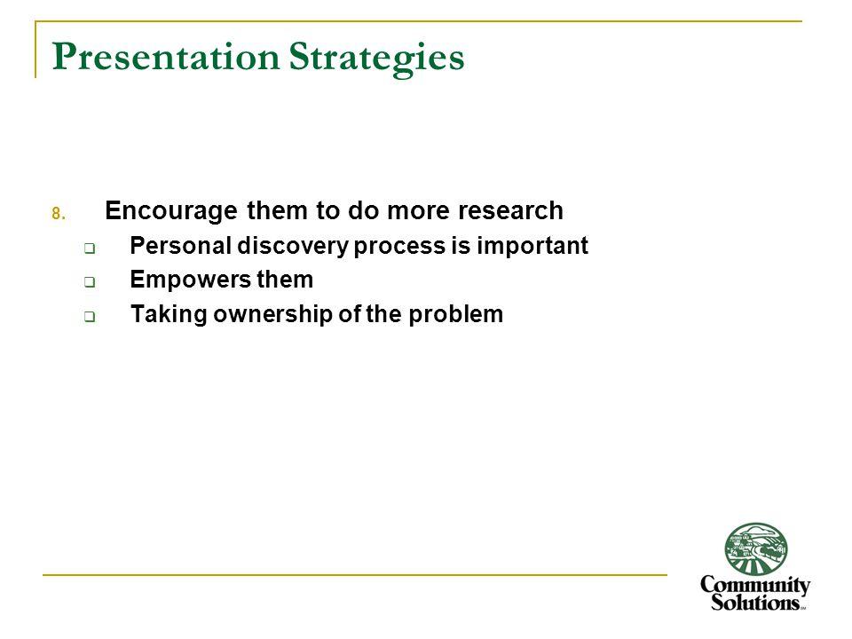 Presentation Strategies 8.
