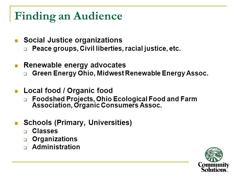 Finding an Audience Social Justice organizations  Peace groups, Civil liberties, racial justice, etc.