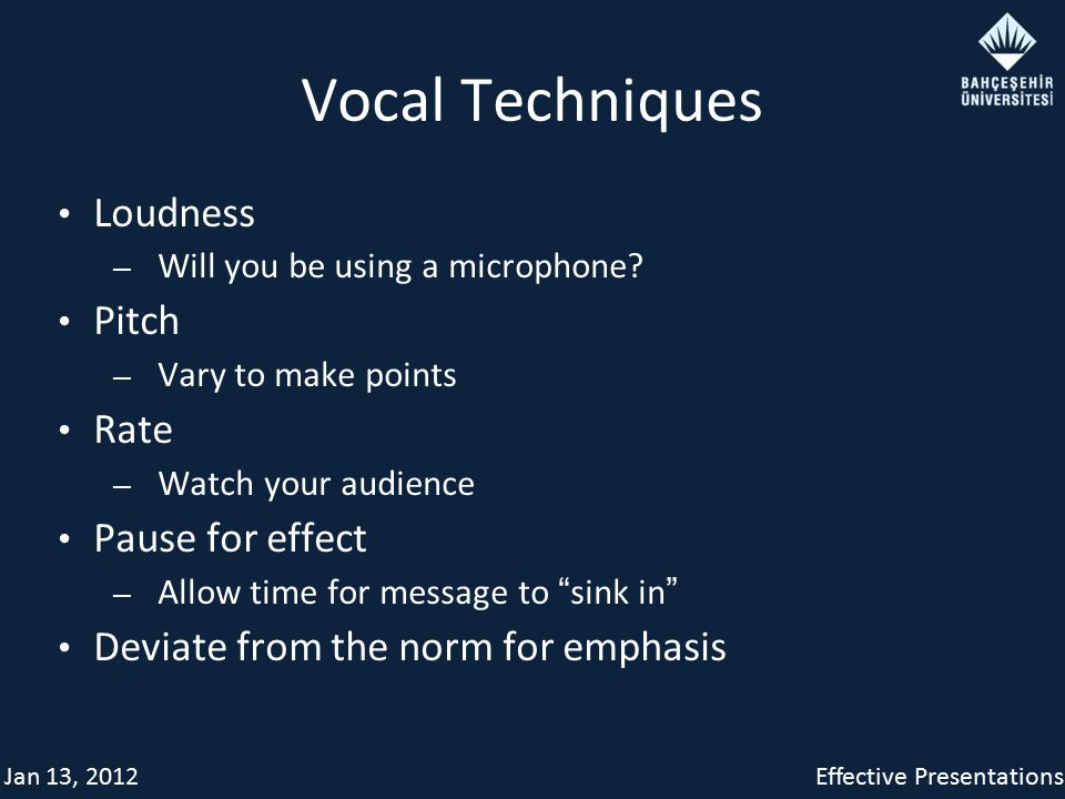 Jan 13, 2012Effective Presentations Vocal Techniques Loudness – Will you be using a microphone.