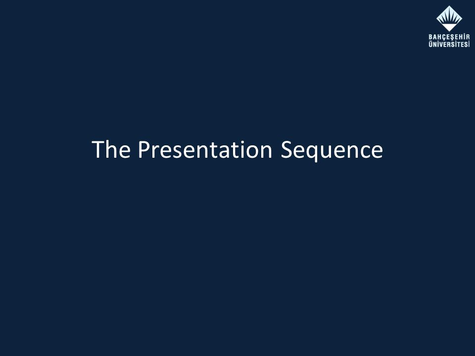 The Presentation Sequence