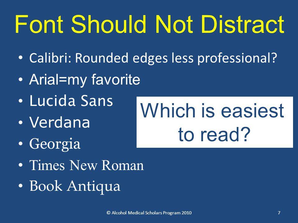 Choose 1 (or 2) BE CONSISTENT Note default setting © Alcohol Medical Scholars Program 2010 8