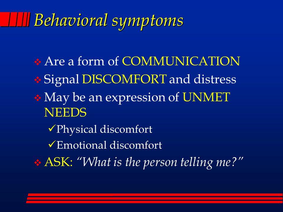 A -B-C's: Antecedents Understanding complex factors leading to behavioral symptoms is the KEY