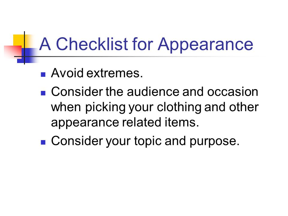 A Checklist for Appearance Avoid extremes.