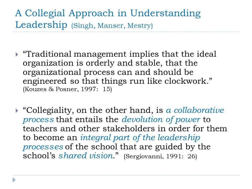 Three Advantages of Collegiality (Bush, 1993: 33 – 39) 1.