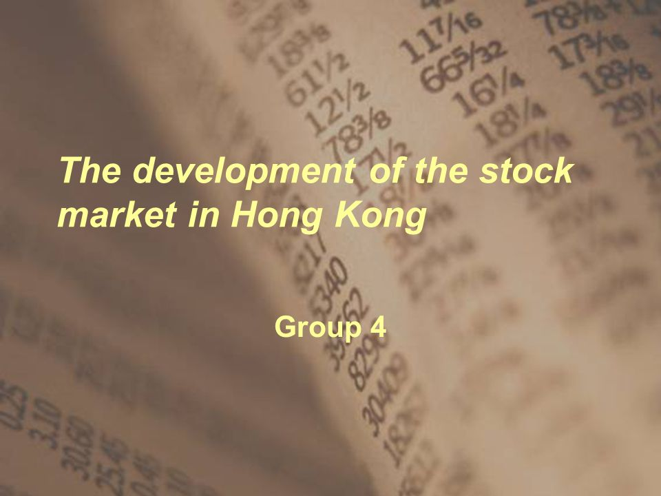 The development of the stock market in Hong Kong Group 4