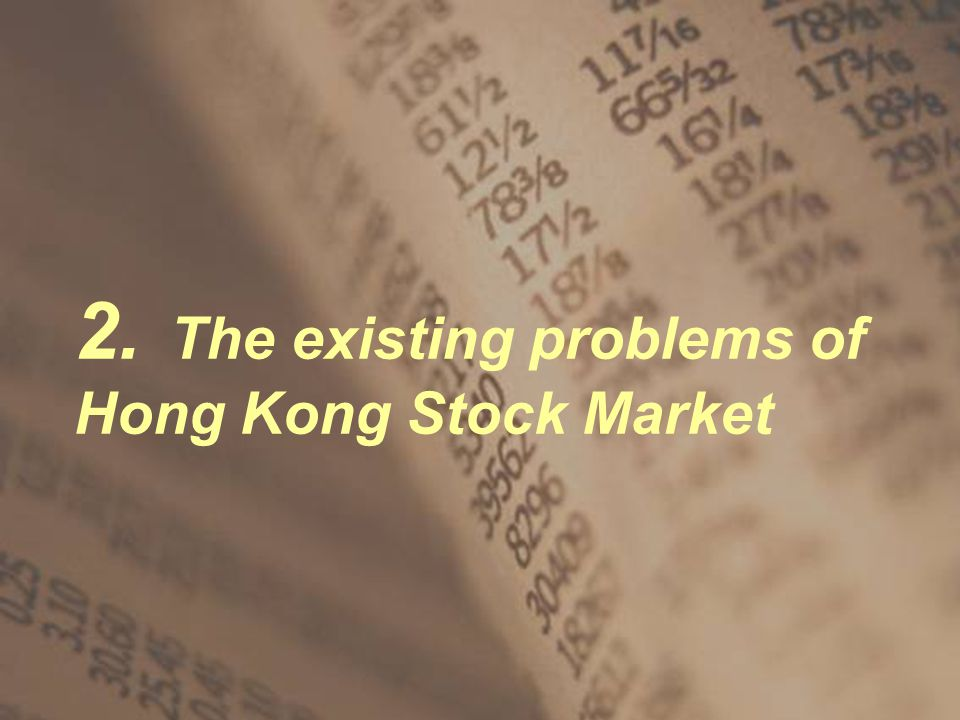 2. The existing problems of Hong Kong Stock Market
