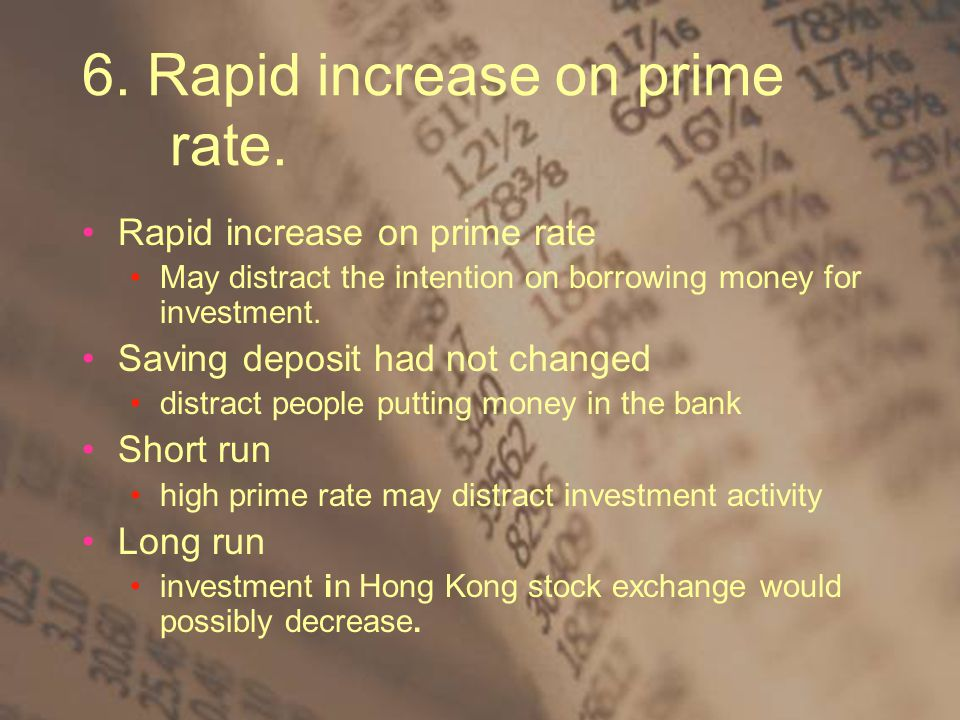 6. Rapid increase on prime rate.