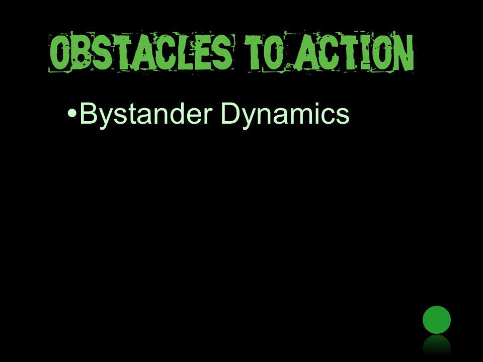  Bystander Dynamics