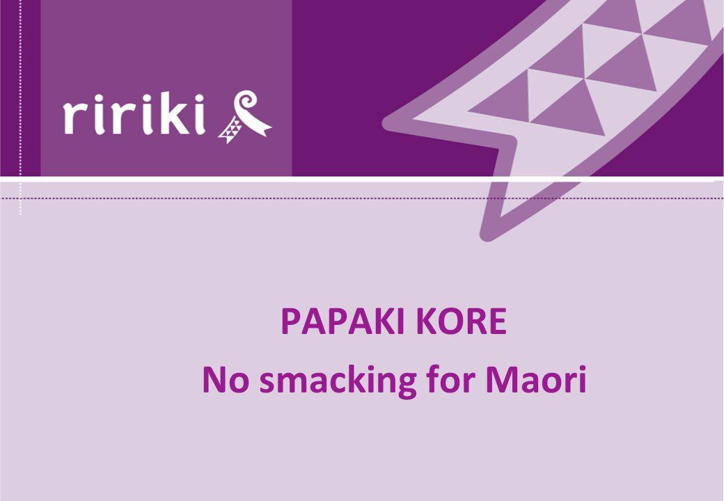 PAPAKI KORE No smacking for Maori