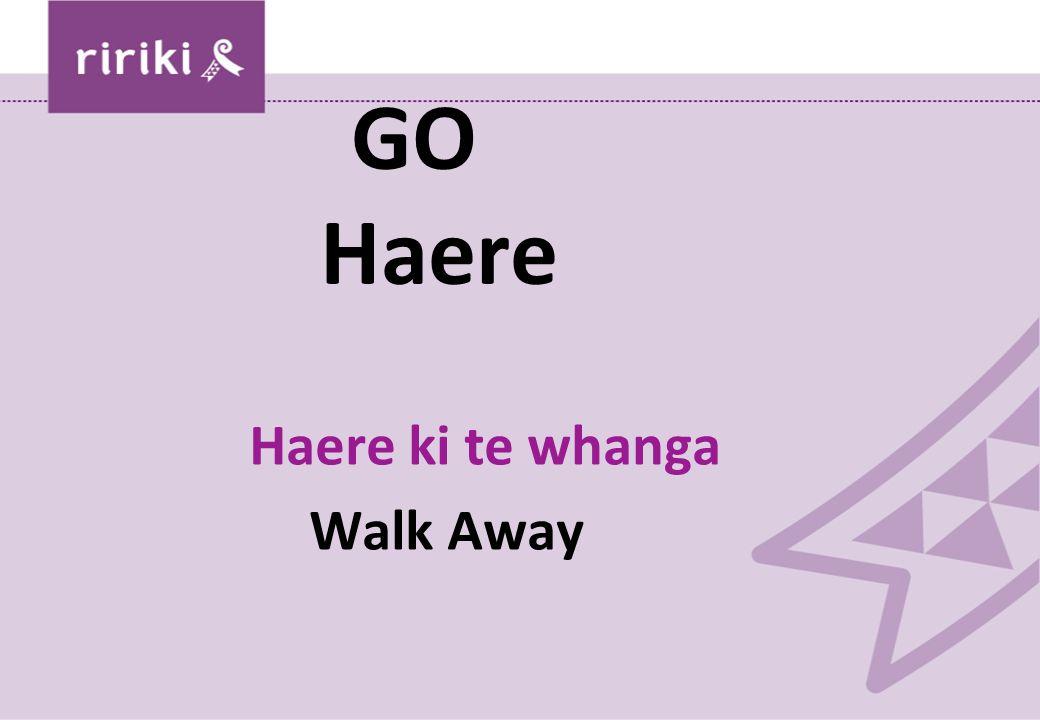 GO Haere Haere ki te whanga Walk Away