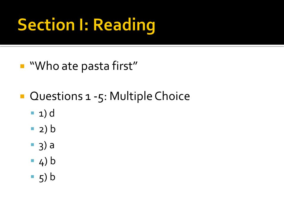 " ""Who ate pasta first""  Questions 1 -5: Multiple Choice  1) d  2) b  3) a  4) b  5) b"