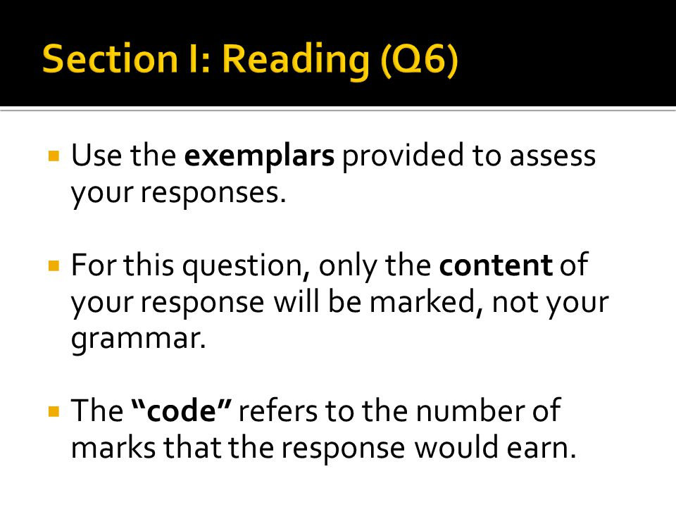  Use the exemplars provided to assess your responses.