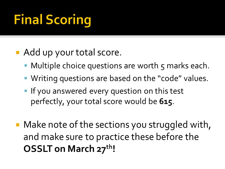 " Add up your total score.  Multiple choice questions are worth 5 marks each.  Writing questions are based on the ""code"" values.  If you answered e"