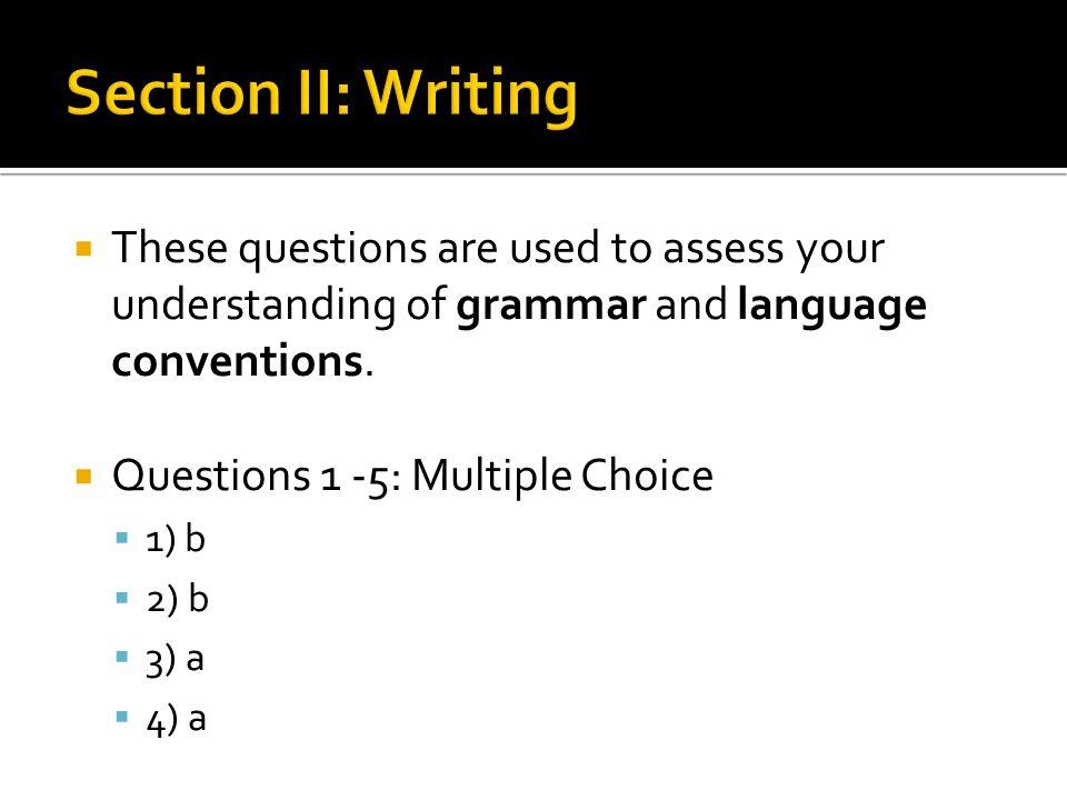  Questions 1 -5: Multiple Choice  1) c  2) b  3) d  4) d  5) c