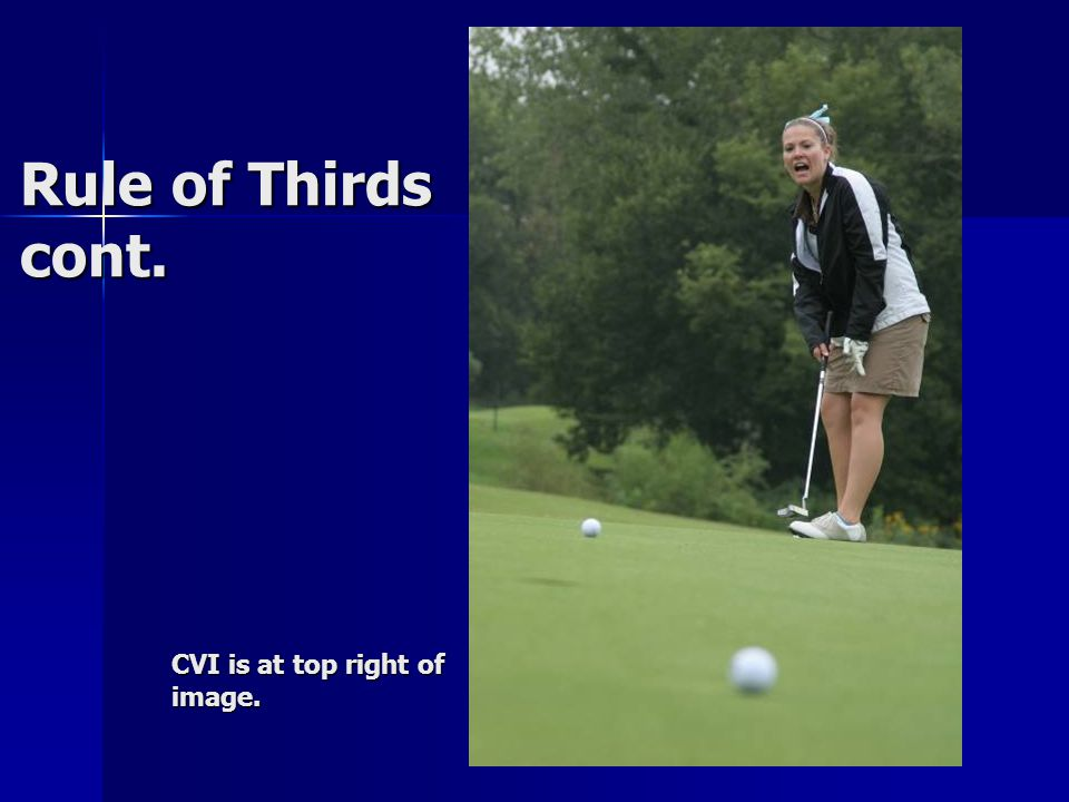 Rule of Thirds cont. CVI is at top right of image.