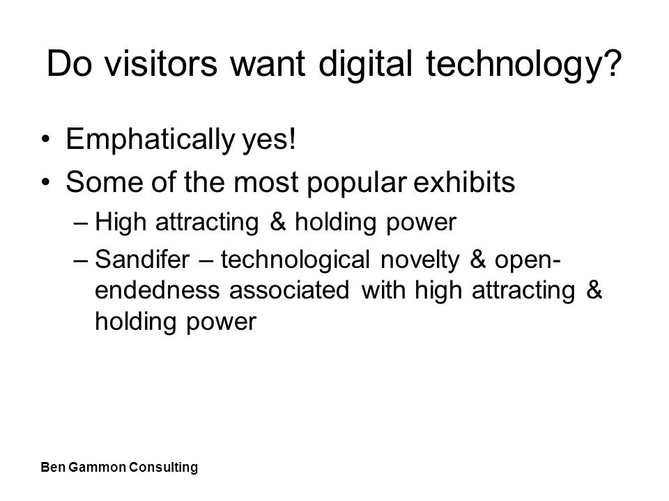 Ben Gammon Consulting Do visitors want digital technology.