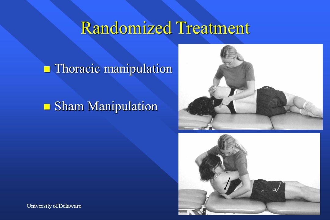 University of Delaware Randomized Treatment n Thoracic manipulation n Sham Manipulation
