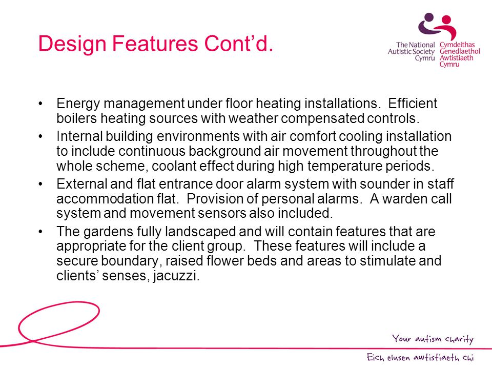 Design Features Cont'd. Energy management under floor heating installations.