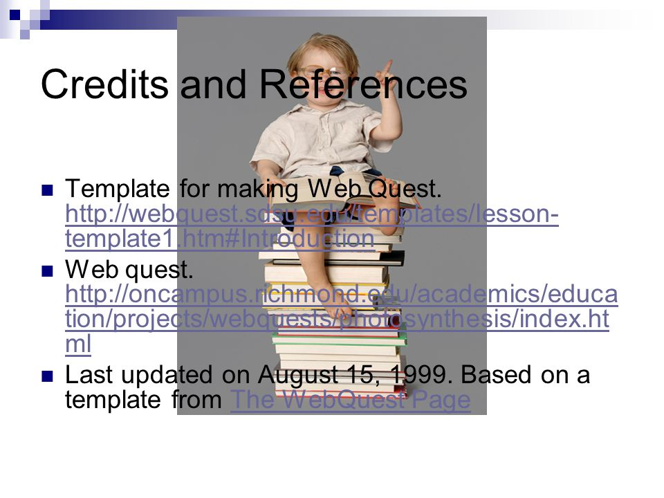 Credits and References Template for making Web Quest.