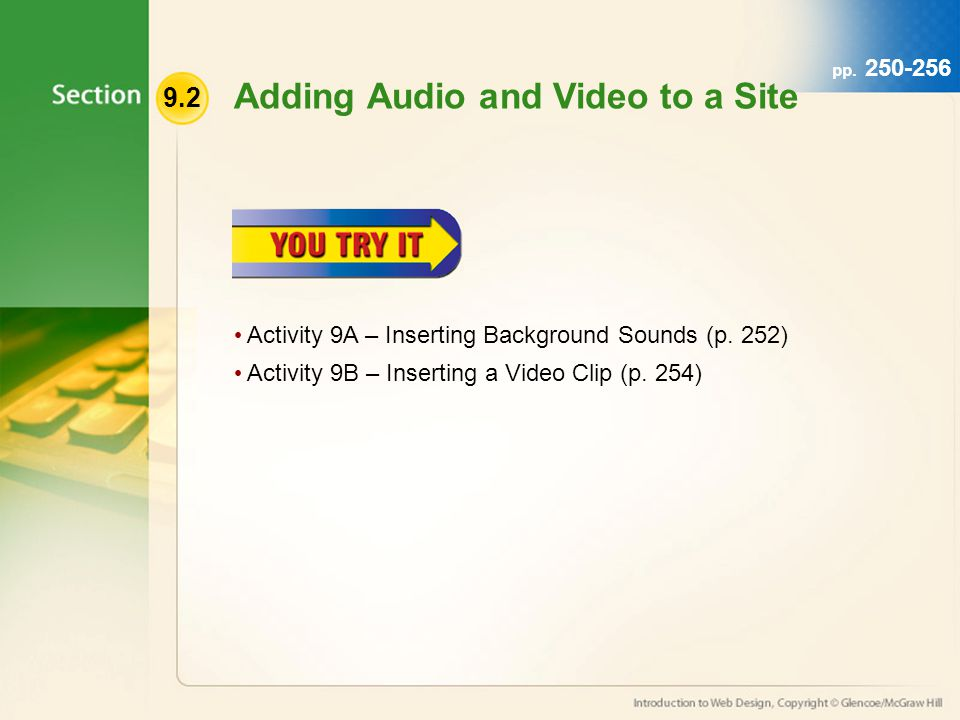 pp. 250-256 9.2 Adding Audio and Video to a Site Activity 9A – Inserting Background Sounds (p.