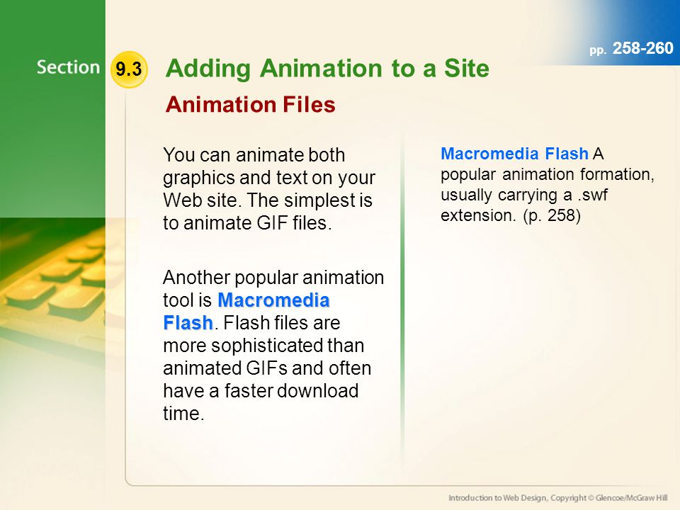 9.3 Adding Animation to a Site Animation Files You can animate both graphics and text on your Web site.