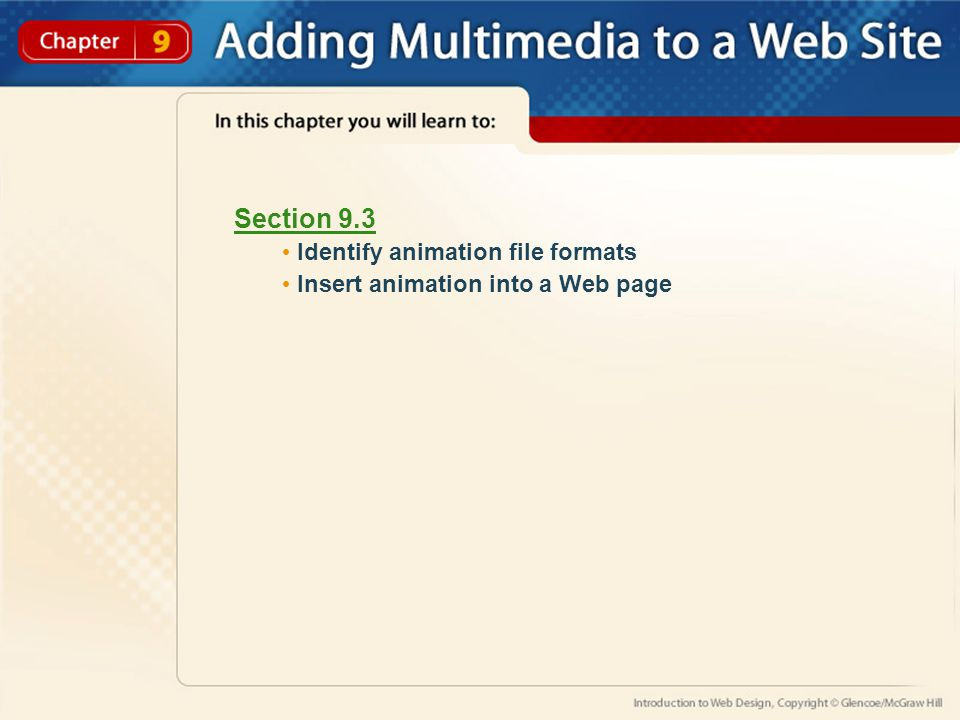 Section 9.3 Identify animation file formats Insert animation into a Web page