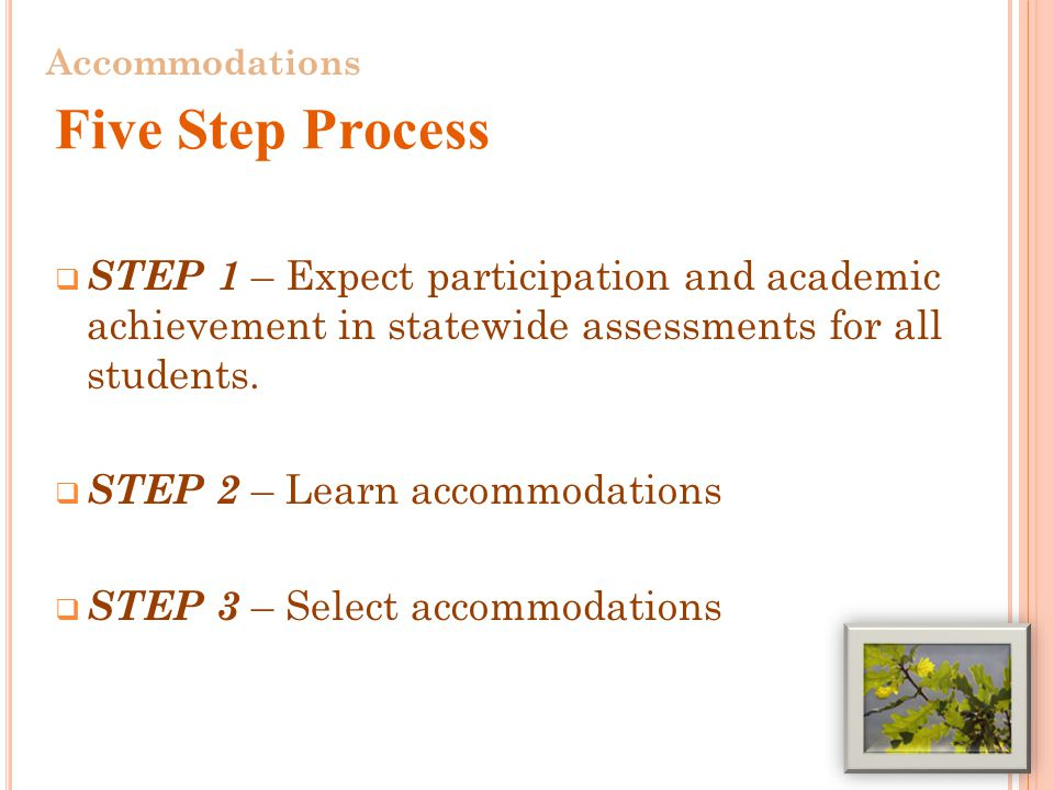  STEP 1 – Expect participation and academic achievement in statewide assessments for all students.
